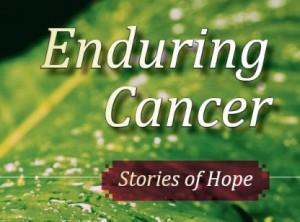 Enduring Cancer - Stories of hope
