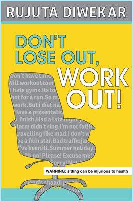 Don't Lose Out, Work Out Book Review: Fitness fundas for the aam aadmi