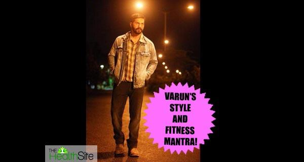 Varun Dhawan s style and fitness mantra